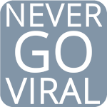 never go viral blog button